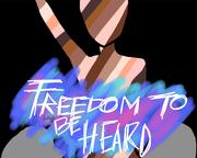 Freedom to be Heard